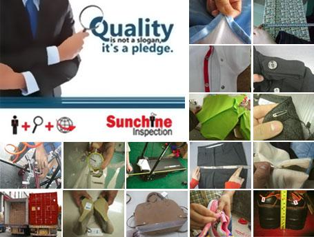 Sunchine Inspection provides factory audits and third-party inspection services anywhere in China, Taiwan, Indonesia, India, Pakistan, Bangladesh and Vietnam. for more information please email us