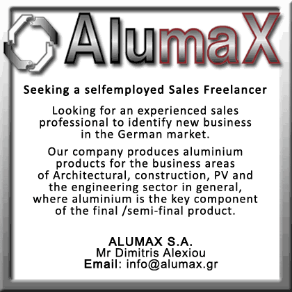 Preferably in the aluminum sales business  to increase market share in Germany. Email info@alumax.gr