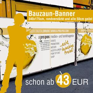 Bauzaunbanner aus Mesh oder Frontlit-Plane. Die ideale Großformatwerbung im Format 340x175cm auf Veranstaltungen und bei Bauvorhaben.