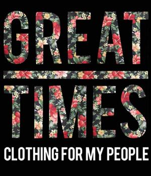 Representante de la marca Great Times clothing for my people.