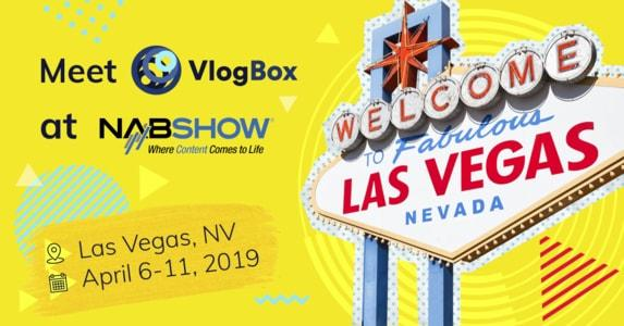 The VlogBox team is attending NABshow on April 6-11, 2019!