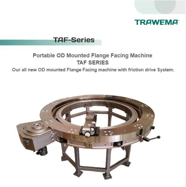 Built to withstand any climate Trawema's TAF-series of machines allows for machining of any flange surface from 0 - 2290 mm in Diameter. Our cross-slide System can be adjusted to suit any application,