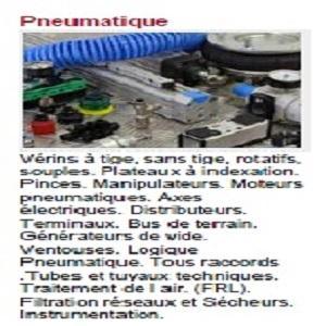 vérins à tige ; sans tige rotatifs,  souples ,plateaux à indexation, pinces, manipulateurs moteurs pneumatique