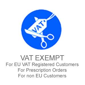 We are VAT EXEMPT for EU VAT Registered Customers, for Prescription orders and for non-EU Customers