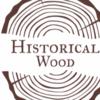 HISTORICAL WOOD