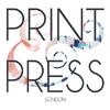 PRINT & PRESS, LONDON