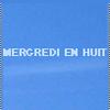 MERCREDI EN HUIT