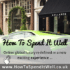 HOW TO SPEND IT WELL