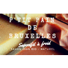 SAVONNERIE - P'TIT PAIN DE BRUXELLES
