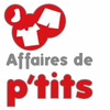 AFFAIRES DE P'TITS