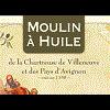 MOULIN À HUILE DE LA CHARTREUSE