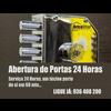 ABERTURA DE PORTAS 24HORAS