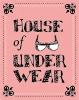 HOUSE OF UNDERWEAR