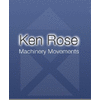KEN ROSE MACHINERY MOVEMENTS