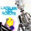 L'ATELIER DES ROBOTS SARL