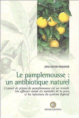 Le pamplemousse un antibiotique naturel - Phytothérapie - librairie