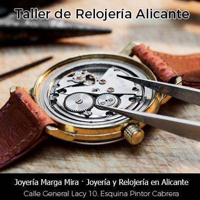 Taller de Relojería en Alicante - Taller Relojero en Alicante. Todo tipo de arreglos