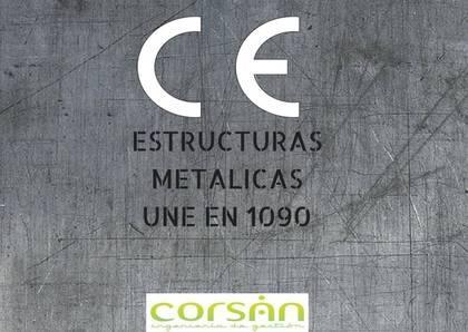 Marcado CE Estructuras Metálicas - Todo sobre la legalización y certificación de Estructuras Metálicas