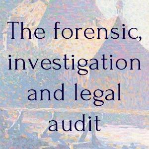 Legal services - THE LEGAL AUDIT, INVESTIGATION AND FORENSIC