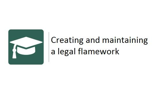 Creating and maintaining a legal framework -