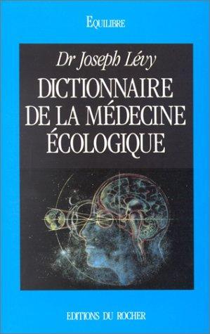 Dictionnaire de la medecine ecologique - Phytothérapie - librairie
