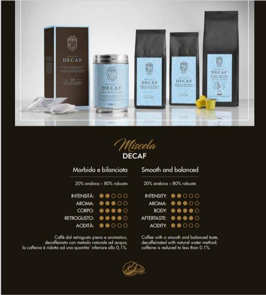 Miscela DECAF 80% robusta – 20% arabica - Caffè Italiano di alta quality, produzione artigianale
