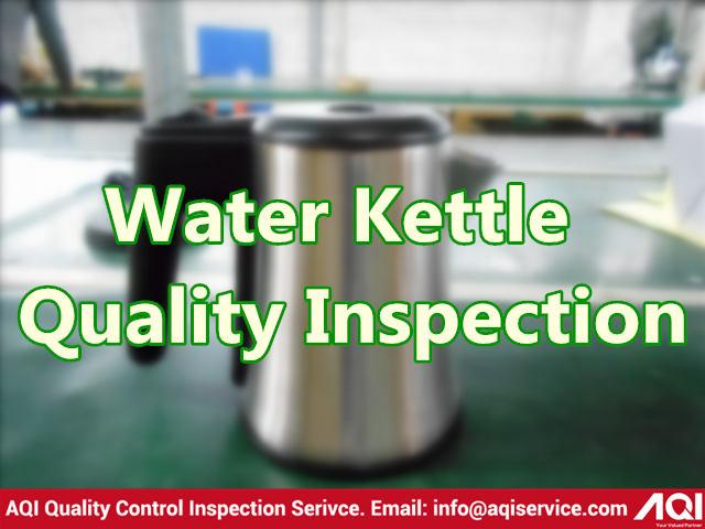 Water Kettle Quality Control Inspection Service