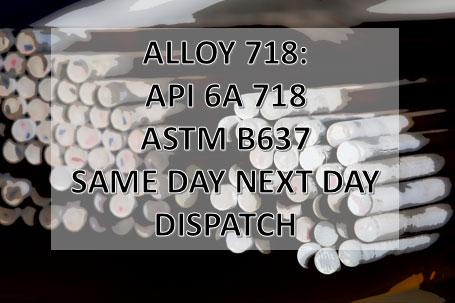 Alloy 718 - alloy 718, round bar, API 6A 718, ASTM B637, same day next day despatch,