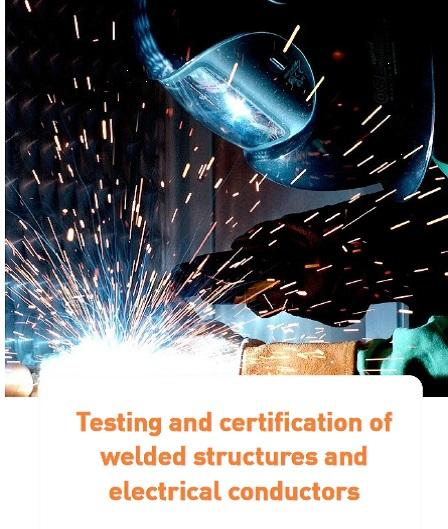 Testing & Certification of welded structures and electrical