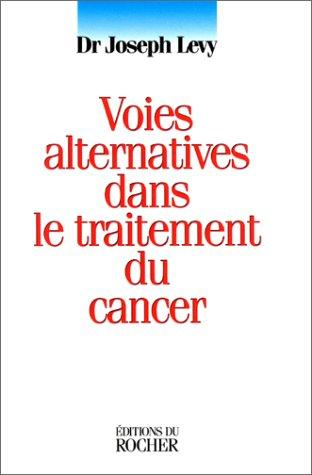 Voies alternatives dans le traitement du cancer - Médecine Nutrithérapie - librairie