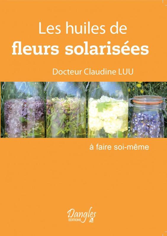 Les huiles de fleurs solarisées - Phytothérapie - librairie