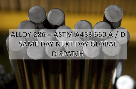 Alloy 286/660 - Alloy 286/660, round bar, ASTM A453 660 A/D, same day next day global dispatch