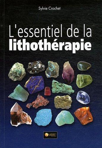 L'essentiel de la lithothérapie - Médecine Nutrithérapie - librairie