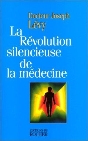 La révolution silencieuse de la medecine - Phytothérapie - librairie