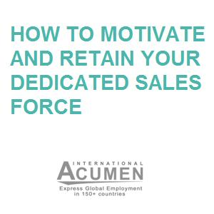 How to motivate and retain - your dedicated sales force and turn them into your brand advocates