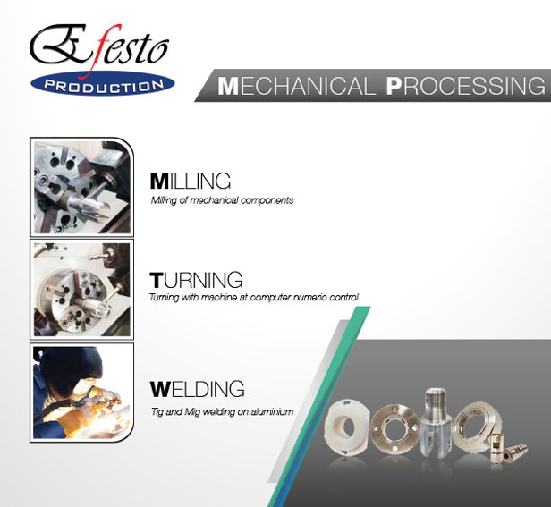 MECHANICAL PROCESSING: Milling  Turning  Welding