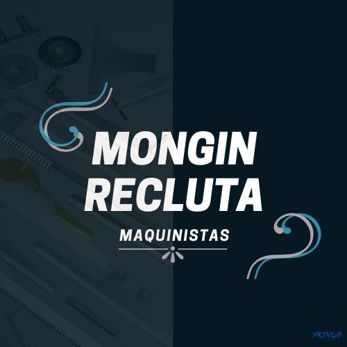Oferta de Empleo - MONGIN recluta maquinistas 2020