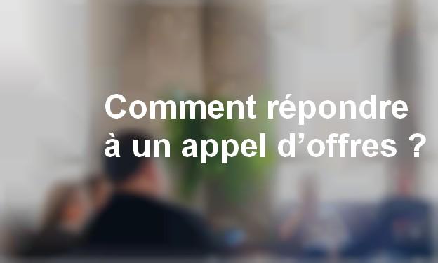 COMMENT RÉPONDRE À UN APPEL D'OFFRES PUBLIC ?