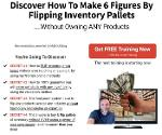 Discover How To Make 6 Figures By Flipping Inventory Pallets