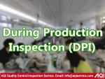 During production Inspection (DPI)