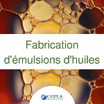 Fabrication d'émulsions d'huiles