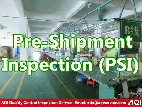 Pre-shipment Inspection (PSI)