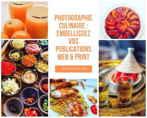 Photo culinaire : embellissez votre savoir-faire !