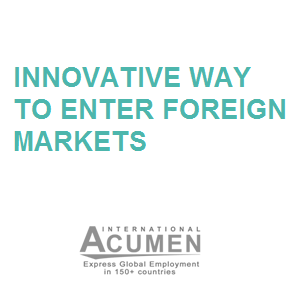 Innovative way to enter foreign markets: