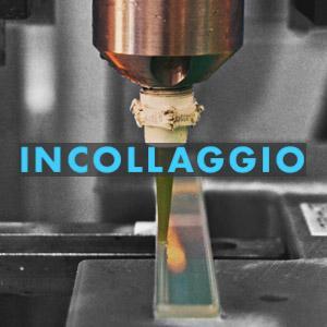 INCOLLAGGIO - SCHIUMATURA
