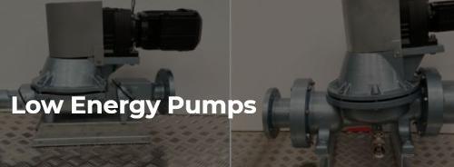Low Energy Pumps