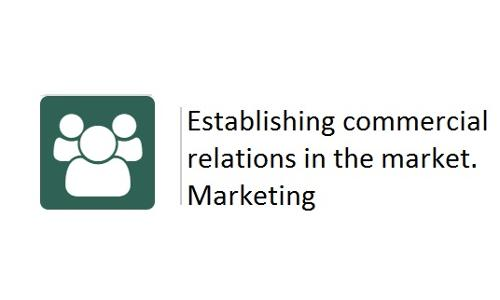 Establishing commercial relations in the market. Marketing